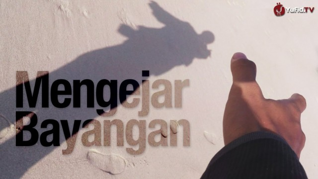Video Inspiratif: Mengejar Bayangan – Sebuah Essay Movie