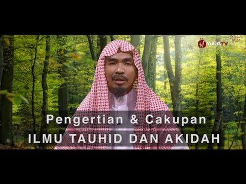 Video Serial Pengantar Ilmu Aqidah (01) – Cakupan Ilmu Tauhid dan Aqidah – Ustadz Abu Qotadah