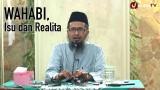 Wahabi, Antara Tuduhan dan Realita – Ustadz Dr. Muhammad Arifin Badri