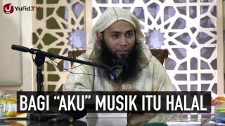 "Bagi ""Aku"" Musik Itu Halal – Ustadz Dr. Syafiq Reza Basalamah"