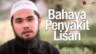 Bahaya Penyakit Lisan – Ustadz Muhammad Ali Hizam