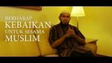 Berharap Kebaikan Untuk Sesama Muslim – Ustadz Muhammad Nuzul Dzikri, Lc.