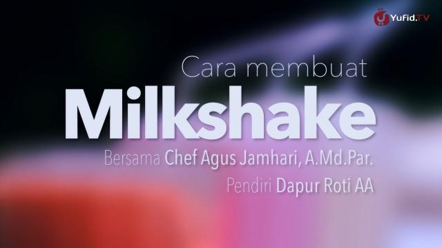 Cara Membuat Milkshake (Resep Milkshake) – Dapur Yufid