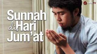 Panduan Ibadah: Sunnah-sunnah di Hari Jum'at (Dengan Ilustrasi Lengkap)