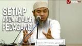 Setiap Anda Adalah Pedagang – Ustadz Afifi Abdul Wadud