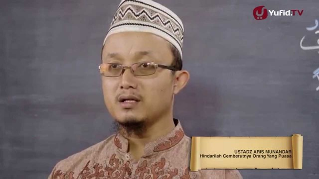 Tausiyah Ramadhan 10: Hindarilah Cemberutnya Orang Puasa – Ustadz Aris Munandar