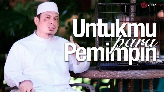 Untukmu para Pemimpin – Ustadz Ahmad Zainuddin, Lc.