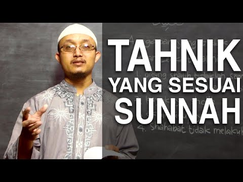 Serial Kajian Anak (22): Bagaimana Tahnik Yang Sesuai Tuntunan – Ustadz Aris Munandar