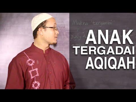 Serial Kajian Anak (27): Seorang Anak Tergadai Dengan Aqiqahnya – Ustadz Aris Munandar
