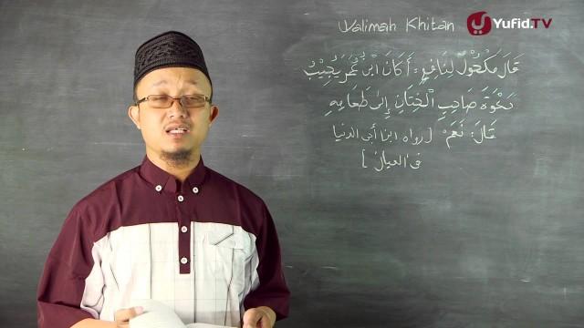 Serial Kajian Anak (38): Mendatangi Undangan Walimah Khitan – Ustadz Aris Munandar