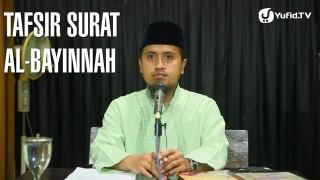 Tafsir Surat Al-Bayinnah Muqodimah Bagian 2 – Ustadz Abdullah Zaen, MA