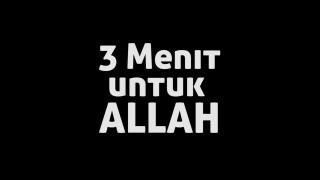Essay Movie Islami: 3 Menit untuk Allah