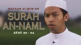 Murattal Bacaan Al-Qur'an: Surah An-Naml 59 – 64 – Ustadz Abdurrahim