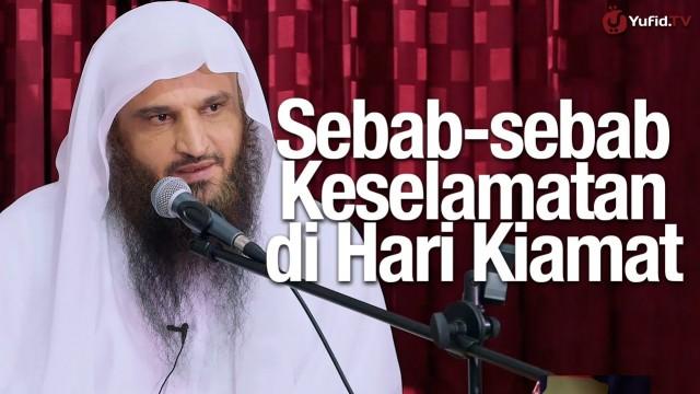 Sebab-sebab Keselamatan di Hari Kiamat – Syaikh Prof. Dr. Abdurrazzaq Al-Badr