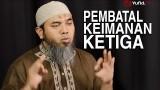 Serial Aqidah Islam (52): Pembatal Keimanan Ketiga – Ustadz Afifi Abdul Wadud