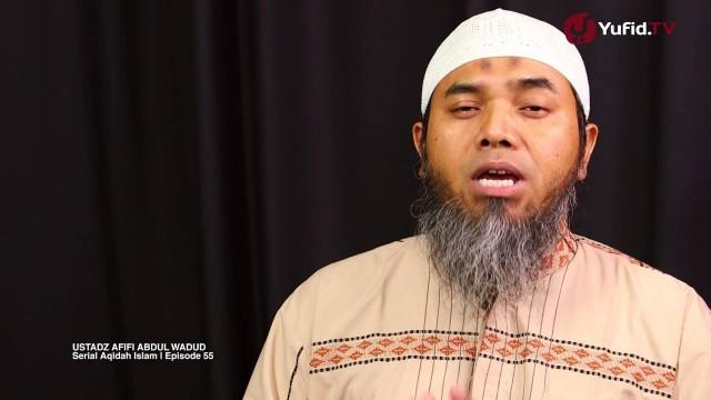 Serial Aqidah Islam 55: Pembahasan Pembatal Keislaman Kelima – Ustadz Afifi Abdul Wadud