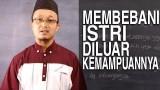 Serial Fikih Keluarga (38): Larangan Membebani Istri Melampaui Kemampuannya – Ustadz Aris Munandar