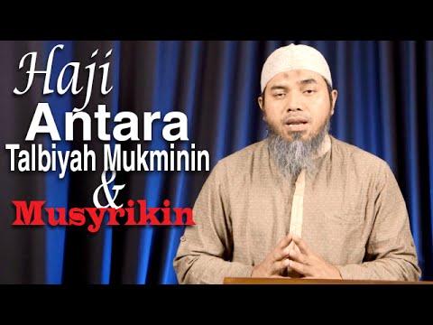 Serial Haji Dan Qurban 01: Haji, Antara Talbyiah Mukminin Dan Musyrikin – Ustadz Afifi Abdul Wadud