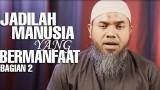 Serial Wasiat Nabi (28): Jadilah Manusia Yang Bermanfaat Bag 2 – Ustadz Afifi Abdul Wadud