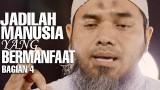 Serial Wasiat Nabi (30): Jadilah Manusia Yang Bermanfaat Bag 4 – Ustadz Afifi Abdul Wadud