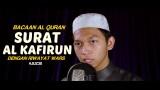 Bacaan Al Quran Riwayat Wars – Surat 109 Al Kafirun – Oleh Ustadz Abdurrahim