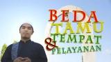 Beda Tamu, Beda Tempat dan Pelayanan – Ustadz Muflih Safitra