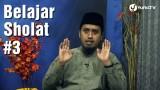 Belajar Sholat Bagian 3 – Takbirotul Ikhrom – Ustadz Abdullah Zaen, MA