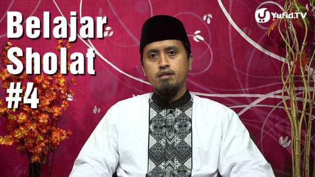 Belajar Sholat Bagian 4 – Bersedekap – Ustadz Abdullah Zaen, MA