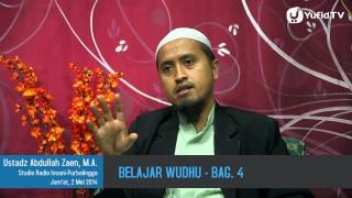 Belajar Wudhu Bagian 4 – Ustadz Abdullah Zaen, MA