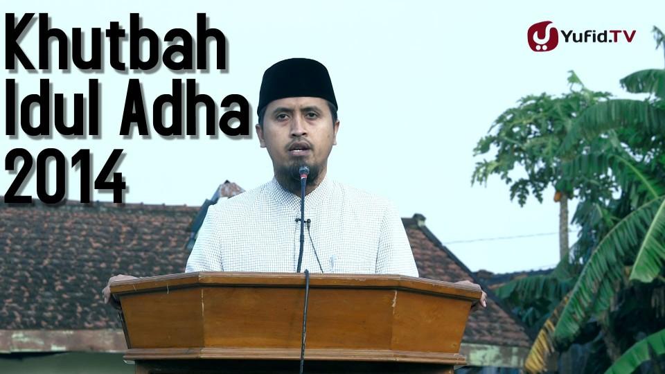 Khutbah Idul Adha 5 Oktober 2014 – Ustadz Abdullah Zaen