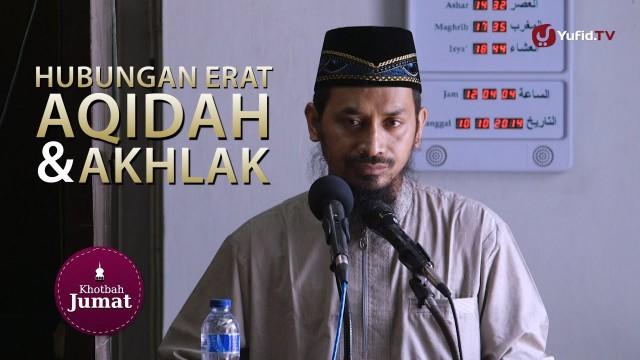 Khutbah Jum'at: Hubungan Erat Antara Aqidah dengan Akhlak – Ustadz Dr. Ali Musri, M.A.