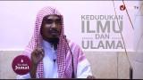 Khutbah Jumat: Kedudukan Ilmu dan Ulama – Ustadz Abu Qotadah