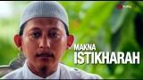 Makna Istikharah – Ustadz Badru Salam, Lc