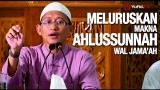 Meluruskan Makna Ahlussunnah Wal Jama'ah – Ustadz Badru Salam, Lc