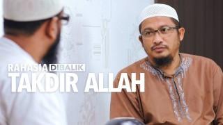 Mengimani Takdir Allah – Ustadz Abdullah Taslim