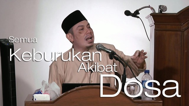 Semua Keburukan Akibat Dosa – Ustadz Ahmad Zainuddin, Lc