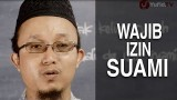 Serial Fikih Keluarga (42): Diantara Hak Suami Adalah Izinnya – Ustadz Aris Munandar