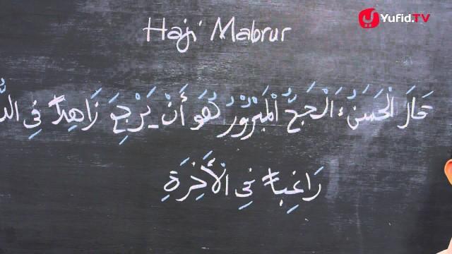 Serial Haji Dan Qurban 17: Ciri Khas Haji Yang Mabrur – Ustadz Aris Munandar