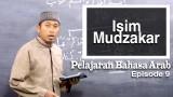Serial Pelajaran Bahasa Arab (09): Isim Mudzakkar – Ustadz Hamdan Hambali