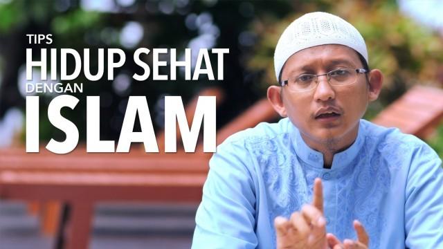 Tips Hidup Sehat dengan Islam – Ustadz Badrusalam, Lc.