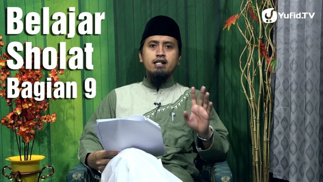 Belajar Sholat Bagian 9, Bacaan Al Fatihah – Ustadz Abdullah Zaen, MA