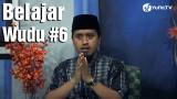 Belajar Wudu Bagian 6 – Ustadz Abdullah Zaen, MA