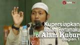 Ceramah Remaja Islam: Kupersiapkan Malam Pertamaku di Alam Kubur (1) – Ustadz Zaid Susanto