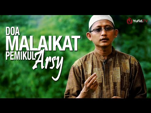 Ceramah Singkat: Doa Malaikat Pemikul Arsy – Ustadz Badru Salam, Lc