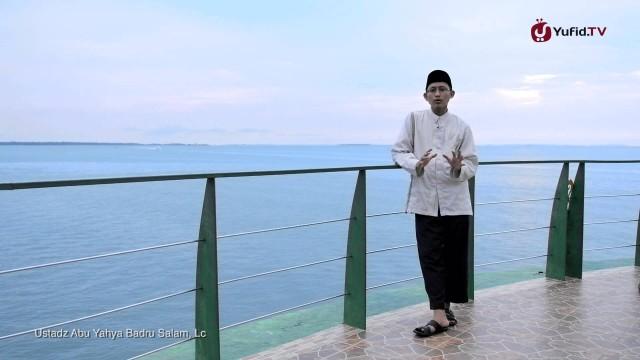 Cermah Singkat: Luasnya Nikmat Allah – Ustadz Badru Salam, Lc