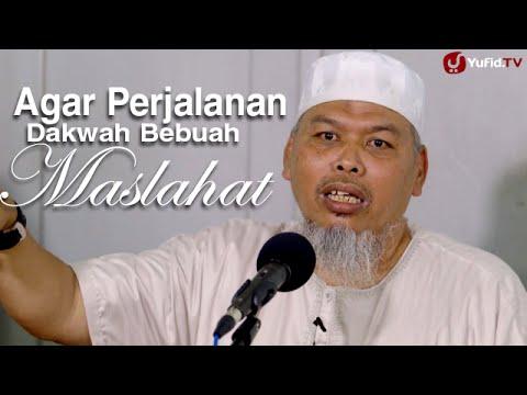 Kajian Islam: Agar Perjalanan Dakwah Berbuah Maslahat – Ustadz Muhammad Wujud