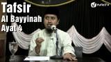 Tafsir Surat Al Bayinnah Ayat 4 – Ustadz Abdullah Zaen, MA