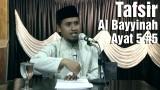 Tafsir Surat Al Bayyinah Ayat 5 Bagian 5 – Ustad Abdullah Zaen, MA