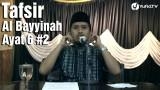 Tafsir Surat Al Bayyinah Ayat 6 Bagian 2 – Ustadz Abdullah Zaen, MA
