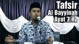 Tafsir Surat Al Bayyinah Ayat 7 Bagian 2 – Ustadz Abdullah Zaen, MA